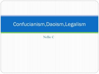 Confucianism,Daoism,Legalism