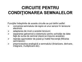 CIRCUITE PENTRU CONDI ŢIONAREA SEMNALELOR