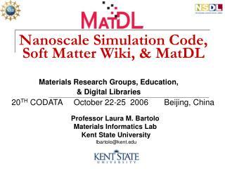 Nanoscale Simulation Code, Soft Matter Wiki, & MatDL