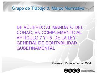 Grupo de Trabajo 3. Marco Normativo