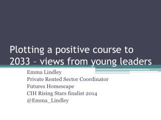 Plotting a positive course to 2033 – views from young leaders