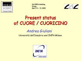 Present status of CUORE / CUORICINO