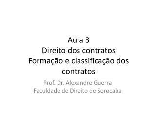 Aula 3 Direito  dos contratos Formação e classificação dos contratos