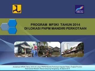 PROGRAM  MP3KI  TAHUN 2014 DI LOKASI PNPM MANDIRI PERKOTAAN