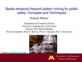 Spatio-temporal frequent pattern mining for public safety: Concepts and Techniques