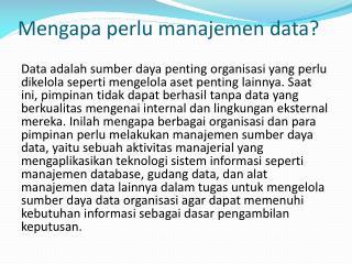 Mengapa perlu manajemen  data?