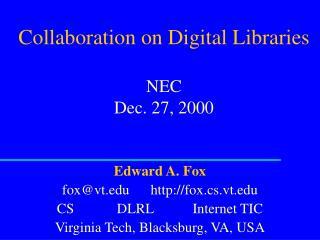 Collaboration on Digital Libraries NEC Dec. 27, 2000