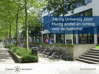 Tilburg University 2020 Huidig profiel  en  richting voor  de  toekomst