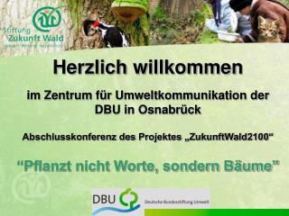 Herzlich willkommen im Zentrum für Umweltkommunikation der DBU in Osnabrück