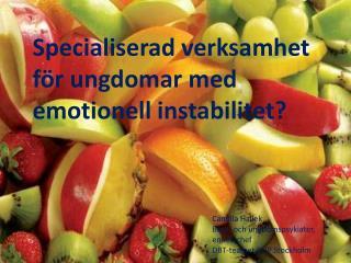 Specialiserad verksamhet för ungdomar med emotionell instabilitet?