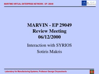 MARVIN  - EP 29049 Review Meeting 06 /12/2000