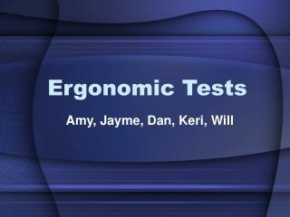 Ergonomic Tests