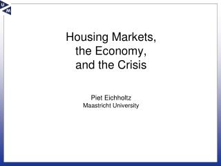 Housing Markets, the Economy, and the Crisis