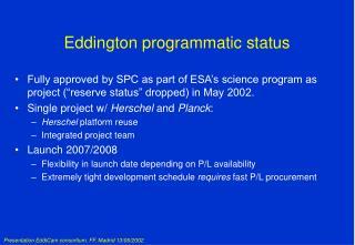 Eddington programmatic status