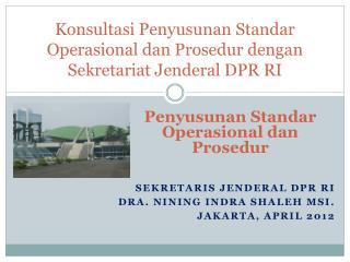 Konsultasi Penyusunan Standar Operasional dan Prosedur dengan Sekretariat  Jenderal DPR RI