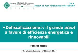 �Defiscalizzazione�: il grande  atout  a favore di efficienza energetica e rinnovabili