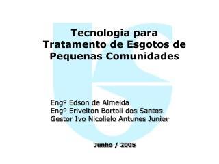 Tecnologia para Tratamento de Esgotos de Pequenas Comunidades