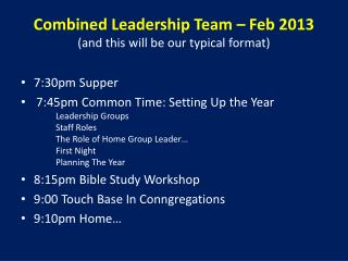 Combined Leadership Team – Feb 2013 (and this will be our typical format)
