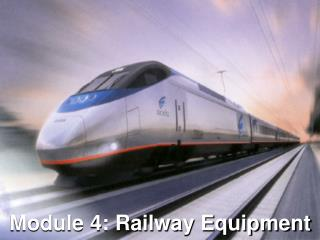 Module 4: Railway Equipment