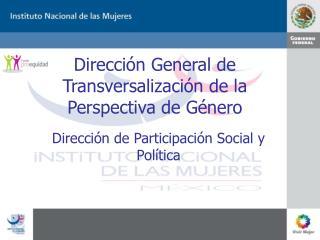 Dirección General de Transversalización de la Perspectiva de Género