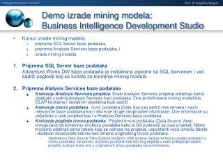 Demo izrade mining modela:  Business Intelligence Development Studio