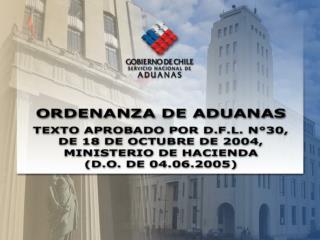 FACULTAD PARA ESTABLECER TEXTO DE LA ORDENANZA DE ADUANAS