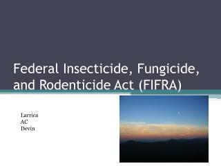Federal Insecticide, Fungicide, and  Rodenticide  Act (FIFRA)