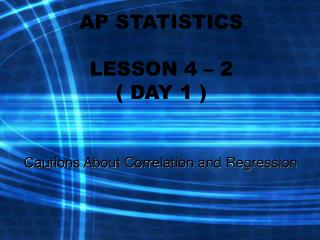 AP STATISTICS LESSON 4 – 2  ( DAY 1 )