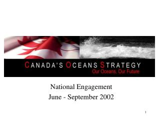 National Engagement June - September 2002