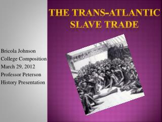 Bricola  Johnson College Composition  March 29, 2012 Professor Peterson History Presentation