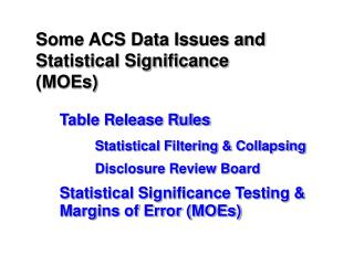 Some ACS Data Issues and Statistical Significance (MOEs)