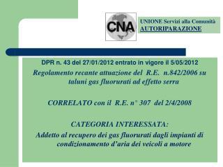 DPR n. 43 del 27/01/2012 entrato in vigore il 5/05/2012
