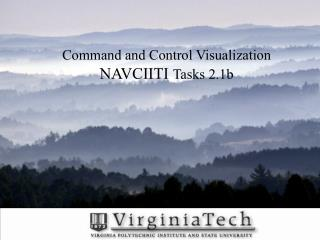 Command and Control Visualization  NAVCIITI  Tasks 2.1b