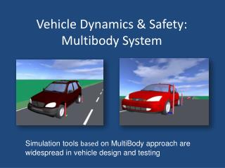 Vehicle Dynamics & Safety: Multibody System