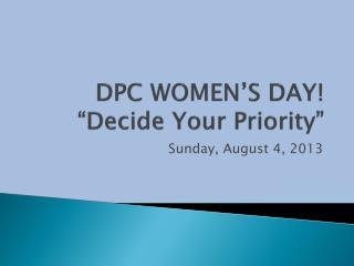 "DPC WOMEN'S DAY! ""Decide Your Priority"""