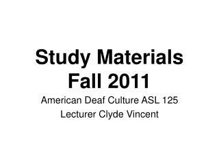 Study Materials Fall 2011