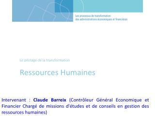 Le  pilotage de la transformation  Ressources Humaines