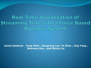 Real-Time Visualization of Streaming Text with a  Force Based Dynamic System