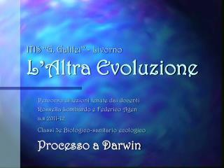 """ITIS  """" G. Galilei """"  - Livorno L ' Altra Evoluzione"""