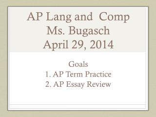 AP Lang and  Comp  Ms. Bugasch April 29, 2014