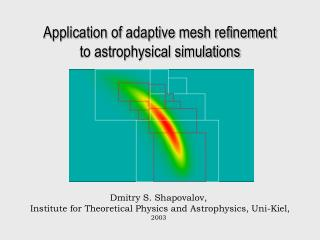 Application of adaptive mesh refinement      to astrophysical simulations