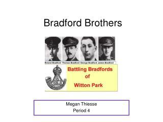 Bradford Brothers
