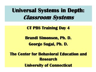 Universal Systems in Depth: Classroom Systems