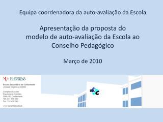 Equipa coordenadora da auto-avaliação da Escola Apresentação da proposta do