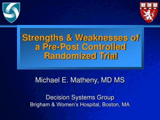 Strengths & Weaknesses of a Pre-Post Controlled Randomized Trial