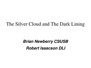 The Silver Cloud and The Dark Lining