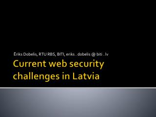 Current web security challenges in Latvia