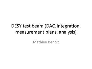 DESY test  beam  (DAQ  integration ,  measurement  plans,  analysis )