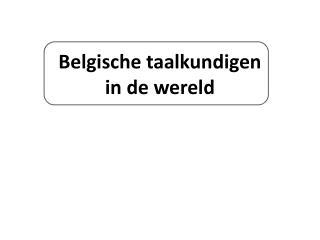 Belgische taalkundigen in de  wereld