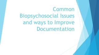 Common Biopsychosocial Issues and ways to Improve Documentation